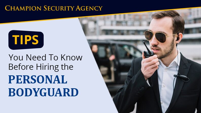 Essential Tips You Need To Know Before Hiring the Personal Bodyguard