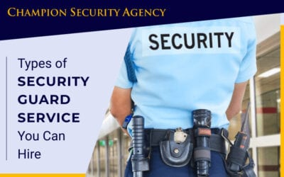 Types of Security Guard Service You Can Hire